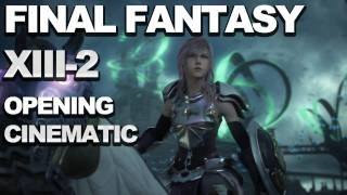 Final Fantasy XIII-2 - Opening Cinematic