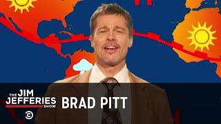 Brad Pitt Returns as the Weatherman - The Jim Jefferies Show