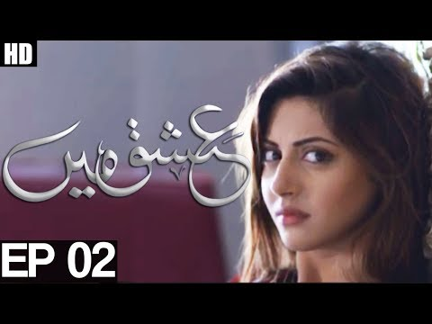 Yeh Ishq Hai -Ishq Mein- Episode 2 | Aplus ᴴᴰ - Best Pakistani Dramas