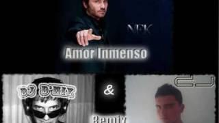 Nek - Amor Inmenso(DJ D´Mix & DJ Richi GB Remix) [OFICCIAL VIDEO]