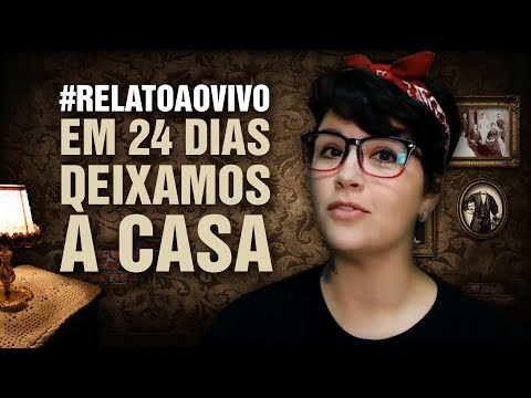 #RelatoAoVivo - 17: Em 24 Dias Deixamos à Casa