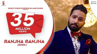 New Punjabi Songs 2016 | Ranjha Ranjha | Jagraj | Latest New Punjabi Songs 2017
