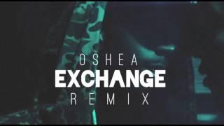 Bryson Tiller - Exchange (Oshea remix)