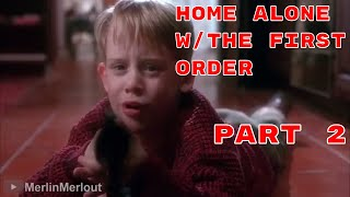 Home Alone with the First Order: Episode 2