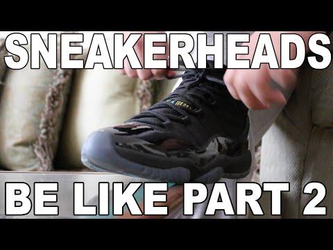 Xxx Mp4 SNEAKERHEADS BE LIKE PART 2 3gp Sex