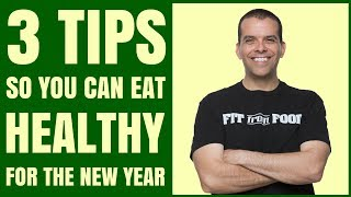 3 Tips To Eat Heathy for the New Year / Healthy Hacks