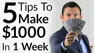 5 Tips To Make $1000 In 1 Week | Entrepreneur Mindset & Tactics To Increase Personal Income
