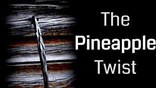 How to Make a Pineapple Twist (Blacksmith Technique)