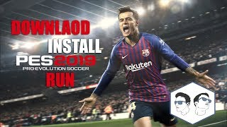 DOWNLOAD AND INSTALL PRO EVOLUTION SOCCER 2019 (PES 2019) FREE