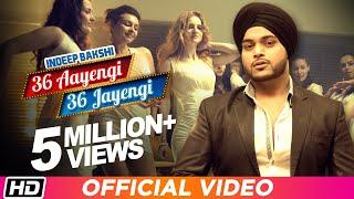 36 Aayengi 36 Jayengi   Indeep Bakshi   Brand New Punjabi DJ Party Song 2016