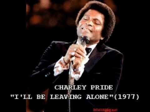 "CHARLEY PRIDE - ""I'LL BE LEAVING ALONE"" (1977)"