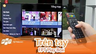 Trải nghiệm FPT Play Box - Hộp giải trí cho cả gia đình 🎁