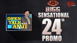 Open Talk with Anji   BIGG Sensational #24th Promo   #TeluguInterviews