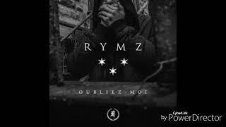 Rymz lyrics//// Oubliez moi