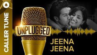 "Set ""Unplugged Jeena Jeena"" as Your Caller Tune   Sachin - Jigar"