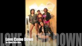 Love Come Down-Alpha Beta Mula