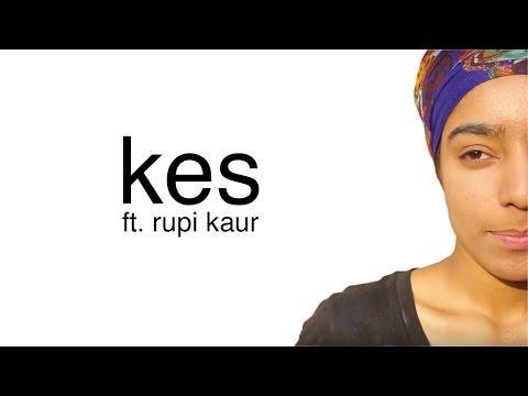 KES ~ ft. Rupi Kaur