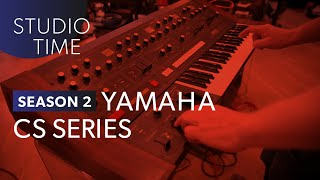 Yamaha CS Synthesizers - Studio Time: S2E13