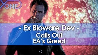 Ex Bioware Dev Calls Out EA's Greed