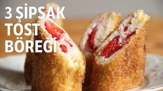 3 Şipsak Tost Böreği Tarifi