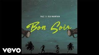 Falz - Bon Soir (Official Audio) ft. Olu Maintain