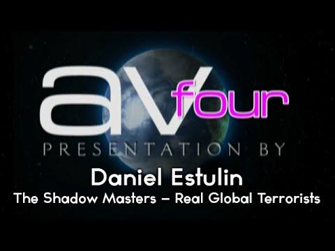 AV4 - Daniel Estulin - The Shadow Masters, Real Global Terrorists