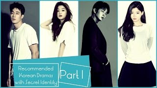 Recommended Korean Dramas With Secret Identity | Part I