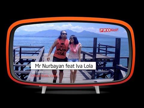 Mr.Nurbayan feat Iva Lola - Ojo Kuatir (Official Music Video) mp3