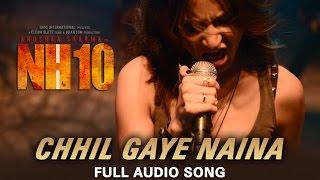 Chhil Gaye Naina (Full Audio Song)   NH10   Anushka Sharma