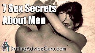 7 Sex Secrets About Men - What Men Want In Bed