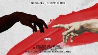 El Skiz Ft El Tachi - Tal Para Cual | Video Lyrics