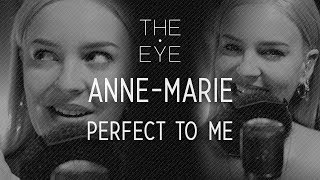 Anne-Marie - Perfect To Me (Acoustic) | THE EYE | S1 EP20