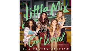 Little Mix - Get Weird Full Album Deluxe Edition