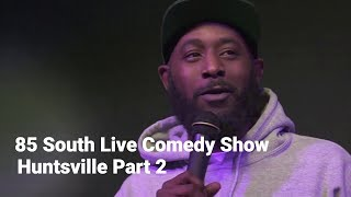 The 85 South Show Huntsville Roast Session Part 2 with DC Young Fly Karlous Miller and Chico Bean