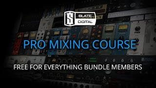 Introducing Everything Bundle Pro Session Mix Course | Slate Digital