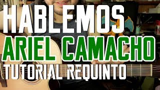 Hablemos - Ariel Camacho y Los Plebes del Rancho - Tutorial - REQUINTO - Como tocar en Guitarra