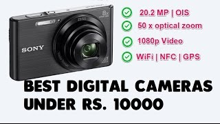 Best Digital Cameras Under Rs 10000