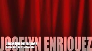 Jocelyn Enriquez - Do you miss me (freefloor mix)