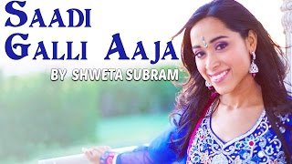 Saadi Galli Aaja - (Breezer Mix) | Being Indian Music Feat. Shweta Subram & Sandeep Thakur