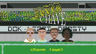 DOK - Jovem Chave (ft. Leozi & Dnasty)