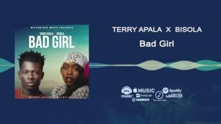 Terry Apala, Bisola - Bad Girl [Official Audio]
