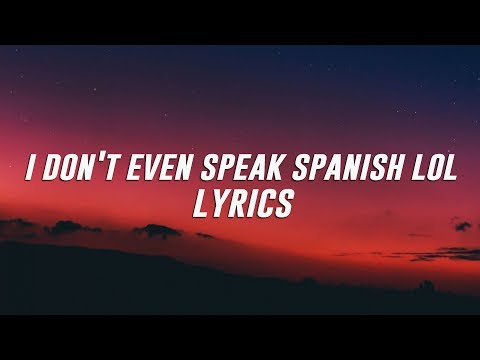 Xxx Mp4 XXXTENTACION I Don T Even Speak Spanish Lol Lyrics Lyric Video Kid Travis Cover 3gp Sex