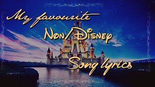 My favourite Non/Disney song lyrics
