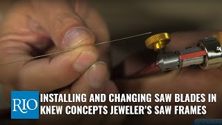 Installing and Changing Saw Blades in Knew Concepts Jeweler's Saw Frames