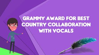 What is Grammy Award for Best Country Collaboration with Vocals
