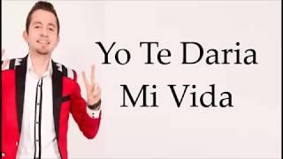 LA ADICTIVA - Yo Te Daria Mi Vida (LETRA) (2018)