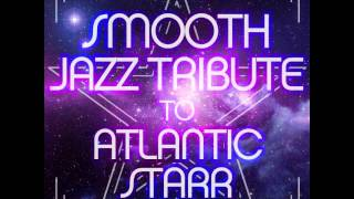 Silver Shadow - Atlantic Starr Smooth Jazz Tribute