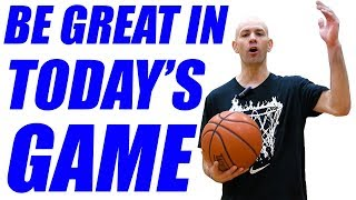 How To Be A GREAT Basketball Player In TODAY'S Game (ALL Positions)