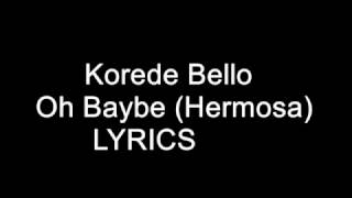 Korede Bello – Oh Baybe (Hermosa)  Lyrics