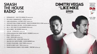 Dimitri Vegas & Like Mike - Smash The House Radio #124